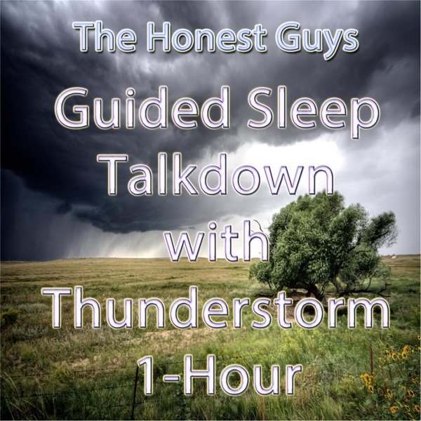 The Honest Guys   Guided Sleep Talkdown With Thunderstorm