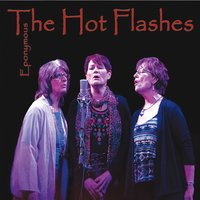 The Hot Flashes | Eponymous