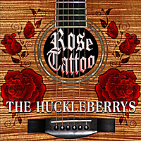 The Huckleberrys | Rose Tattoo