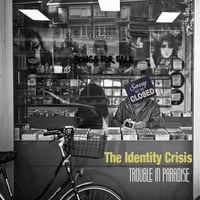 The Identity Crisis: Trouble in Paradise
