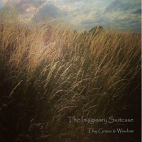 The Imaginary Suitcase | Thy Grace & Wisdom