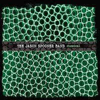 The Jason Spooner Band | Chemical