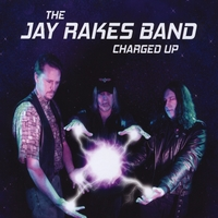 The Jay Rakes Band | Charged Up