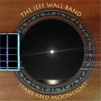 The Jeff Wall Band | Stars and Moonlight