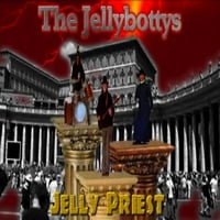 The Jellybottys: Jelly Priest