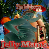 The Jellybottys | Jelly Mama