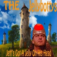 The Jellybottys | Jeff's Got a Jelly On His Head