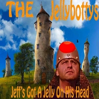 The Jellybottys: Jeff's Got A Jelly On His Head Song