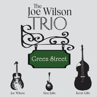 The Joe Wilson Trio | Green Street