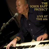 The John East Project | Live At the 606