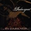 TheJudasGoat: ...in Darkness...