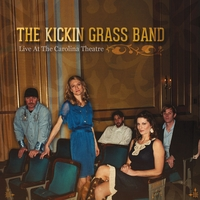 The Kickin Grass Band: Live At the Carolina Theatre
