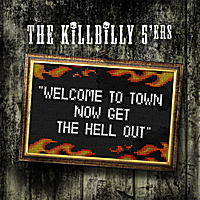 The Killbilly 5'ers | Welcome to Town Now Get the Hell Out