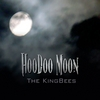 The Kingbees: Hoodoo Moon