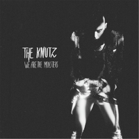 The Knutz | We Are the Monsters