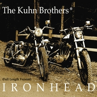 The Kuhn Brothers | Ironhead (Full Length Version)