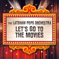 The Latshaw Pops Orchestra | Let's Go to the Movies