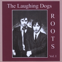 The Laughing Dogs | Roots, Vol. 1