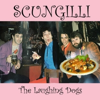The Laughing Dogs | Scungilli