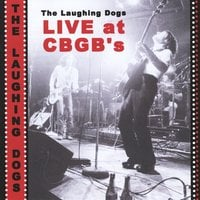 The Laughing Dogs | The Laughing Dogs (Live At Cbgb's)