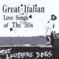 The Laughing Dogs | Great Italian Love Songs of the '50s