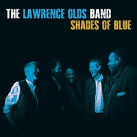 The Lawrence Olds Band | Shades of Blue