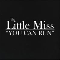 The Little Miss | You Can Run