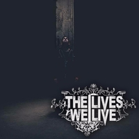The Lives We Live | The Lives We Live