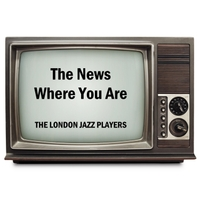 The London Jazz Players | The News Where You Are