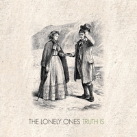 The Lonely Ones | Truth Is