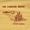 THE LONESOME HEROES: Crooked Highway