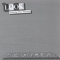The Look (featuring Dave Edwards) | A Collection For The Record