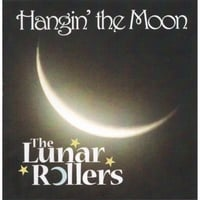The Lunar Rollers: Hangin