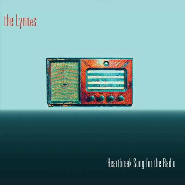 The Lynnes | Heartbreak Song for the Radio | CD Baby Music Store