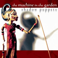 The Machine in the Garden | Shadow Puppets