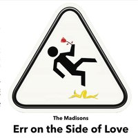 The Madisons | Err on the Side of Love