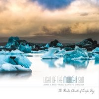 The Master Chorale of Tampa Bay & James K. Bass | Light of the Midnight Sun
