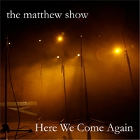 The Matthew Show | Here We Come Again