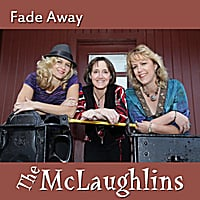 The McLaughlins | Fade Away