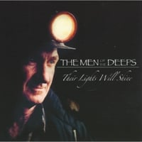 The Men of the Deeps | Their Lights Will Shine