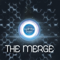 The Merge | Subliminal Intent