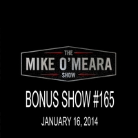 The Mike O'Meara Show | Bonus Show #165: January 17, 2013