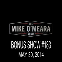 The Mike O'Meara Show | Bonus Show #183: May. 30, 2013