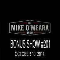 The Mike O'Meara Show | Bonus Show #210: October 10, 2014