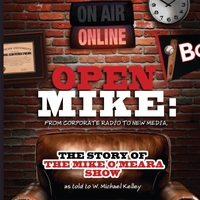 The Mike O'Meara Show | Open Mike: From Corporate Radio to New Media