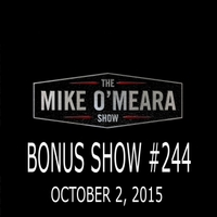 The Mike O'Meara Show | Bonus Show #244: October, 2