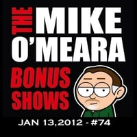 The Mike O'Meara Show | Bonus Show #74: Jan. 13, 2012