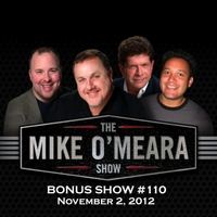 The Mike O'Meara Show | Bonus Show #110: November 2, 2012