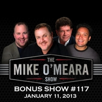 The Mike O'Meara Show | Bonus Show #117: January 11, 2013
