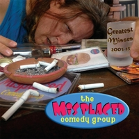 The Misplaced Comedy Group | Greatest Misses